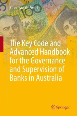 The Key Code and Advanced Handbook for the Governance and Supervision of Banks in Australia