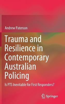 Trauma and Resilience in Contemporary Australian Policing