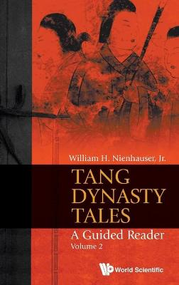 Tang Dynasty Tales: A Guided Reader - Volume 2
