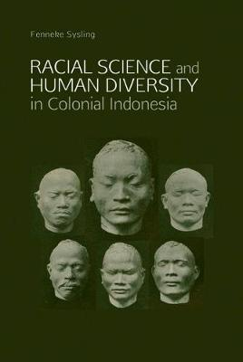 Racial Science & Human Diversity In Colonial Indonesia