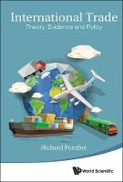 International Trade: Theory, Evidence And Policy