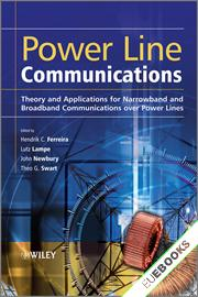 Power Line Communications : Theory and Applications for Narrowband and Broadband Communications over Power Lines