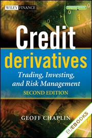 Credit Derivatives : Trading, Investing,and Risk Management