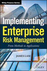 Implementing Enterprise Risk Management : From Methods to Applications
