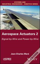 Aerospace Actuators : Signal-by-Wire and Power-by-Wire