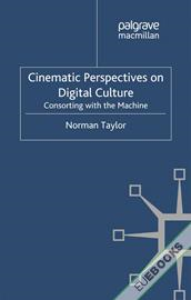 Cinematic Perspectives on Digital Culture