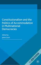 Constitutionalism and the Politics of Accommodation in Multinational Democracies