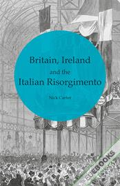 Britain, Ireland and the Italian Risorgimento