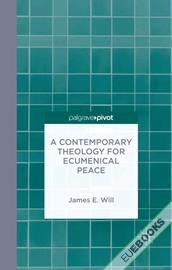 A Contemporary Theology for Ecumenical Peace