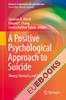 A Positive Psychological Approach to Suicide