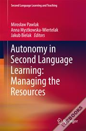Autonomy in Second Language Learning: Managing the Resources