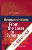 Hermann Haken: From the Laser to Synergetics