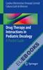 Drug Therapy and Interactions in Pediatric Oncology