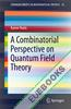 A Combinatorial Perspective on Quantum Field Theory
