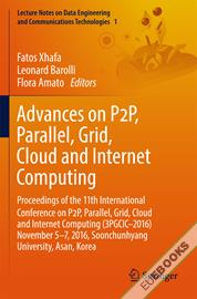 Advances on P2P, Parallel, Grid, Cloud and Internet Computing