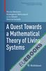 A Quest Towards a Mathematical Theory of Living Systems