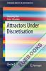 Attractors Under Discretisation
