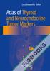 Atlas of Thyroid and Neuroendocrine Tumor Markers