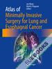 Atlas of Minimally Invasive Surgery for Lung and Esophageal Cancer