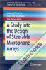 A Study into the Design of Steerable Microphone Arrays