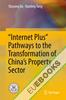"""Internet Plus"" Pathways to the Transformation of China's Property Sector"