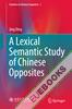A Lexical Semantic Study of Chinese Opposites